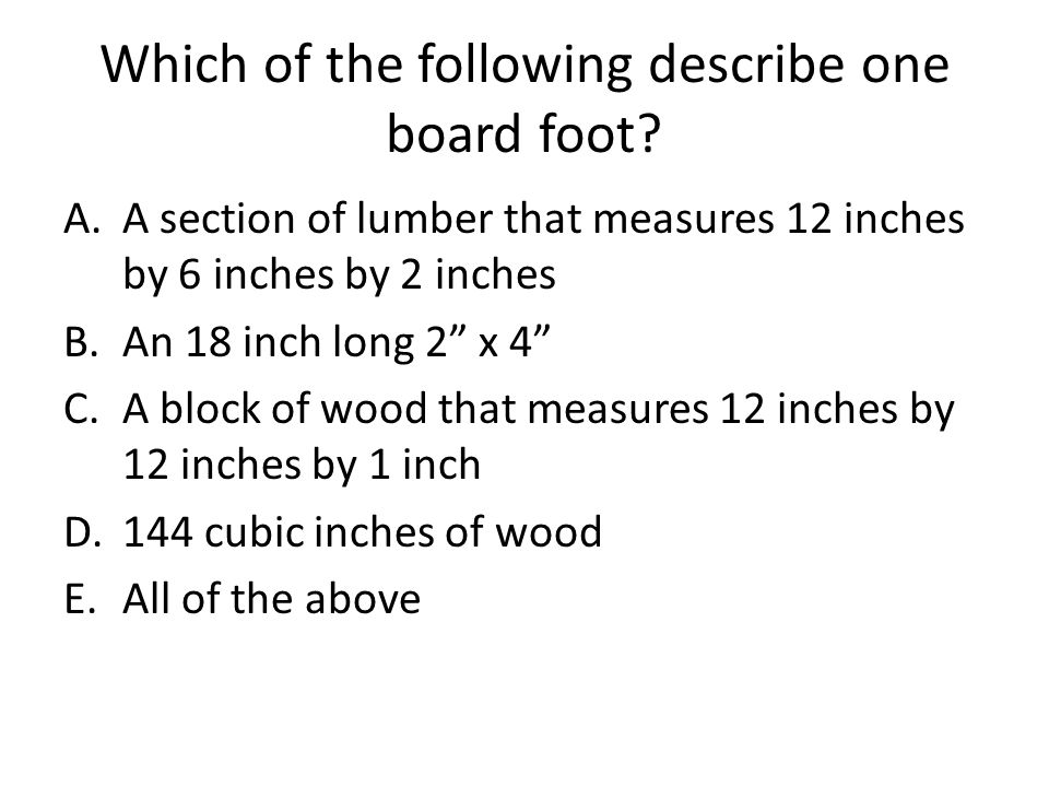 Which of the following describe one board foot