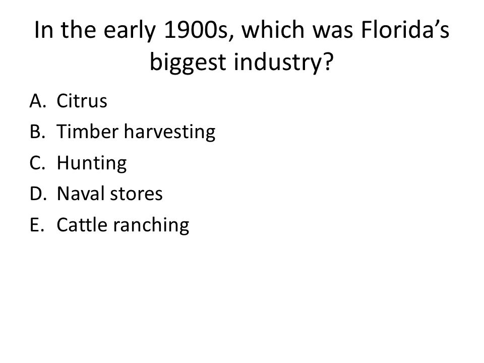 In the early 1900s, which was Florida's biggest industry