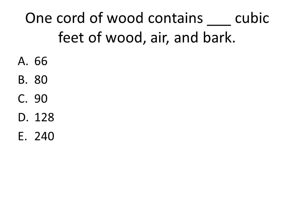 One cord of wood contains ___ cubic feet of wood, air, and bark.
