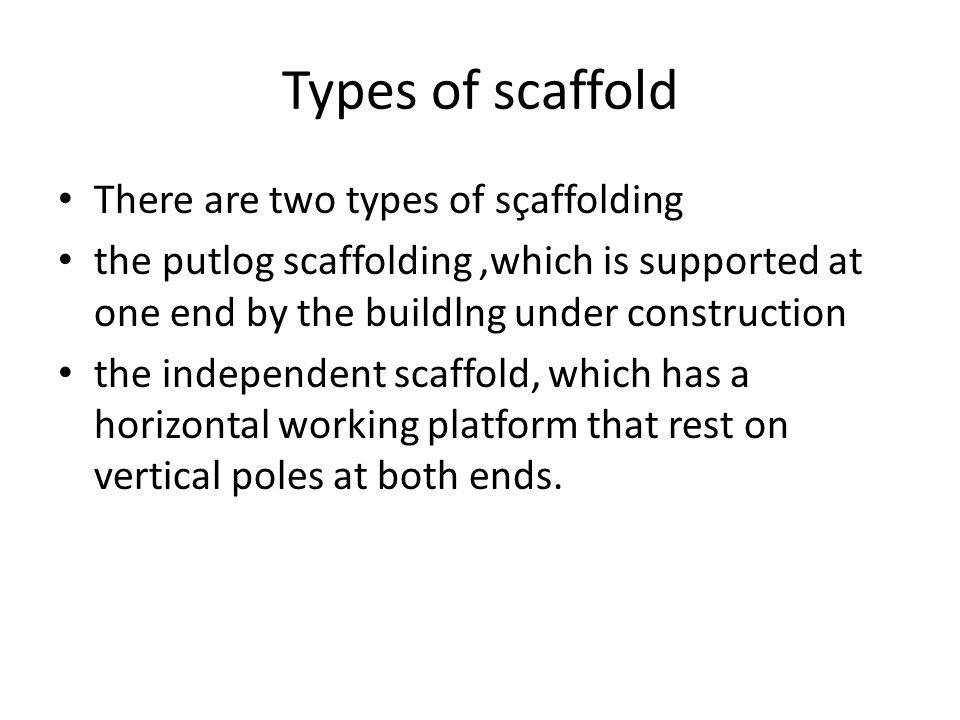 Types of scaffold There are two types of sçaffolding