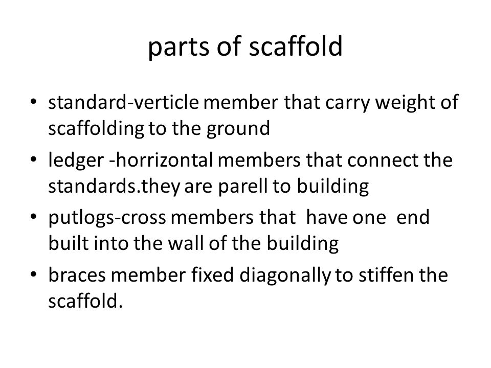 parts of scaffold standard-verticle member that carry weight of scaffolding to the ground.
