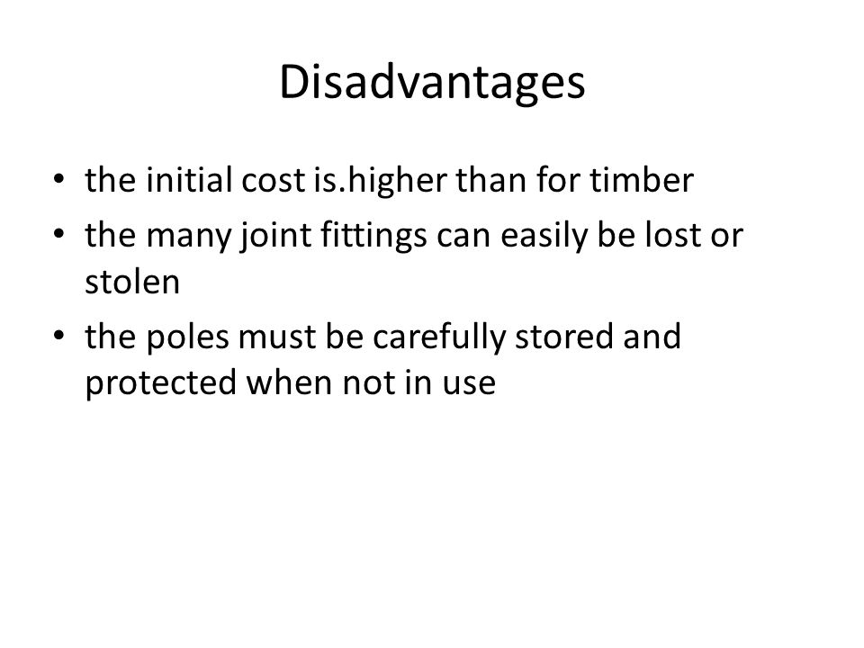 Disadvantages the initial cost is.higher than for timber