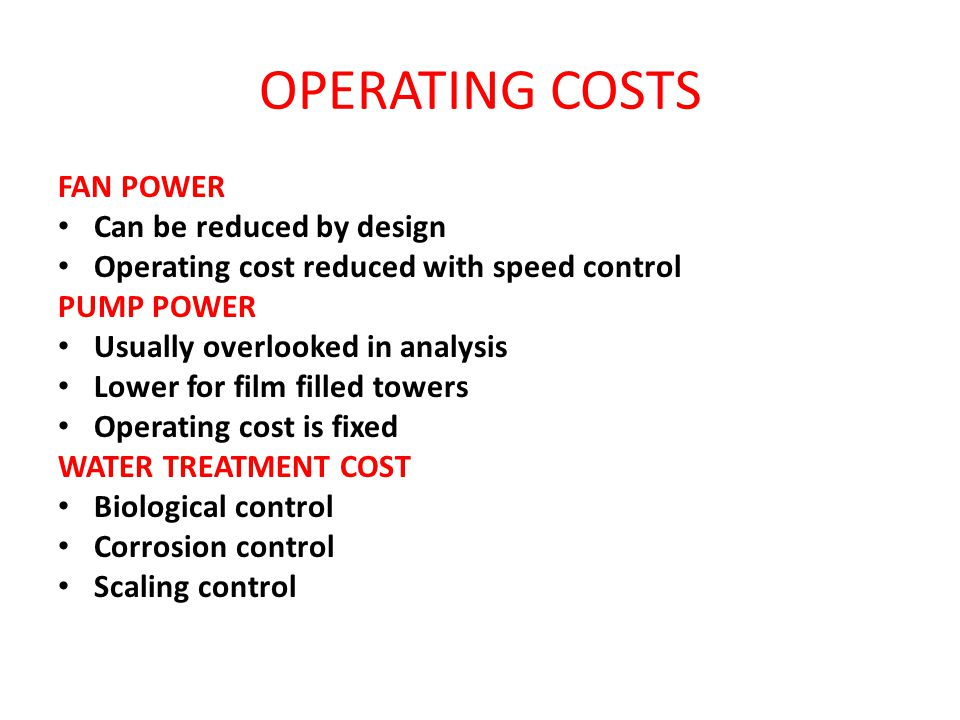 OPERATING COSTS FAN POWER Can be reduced by design