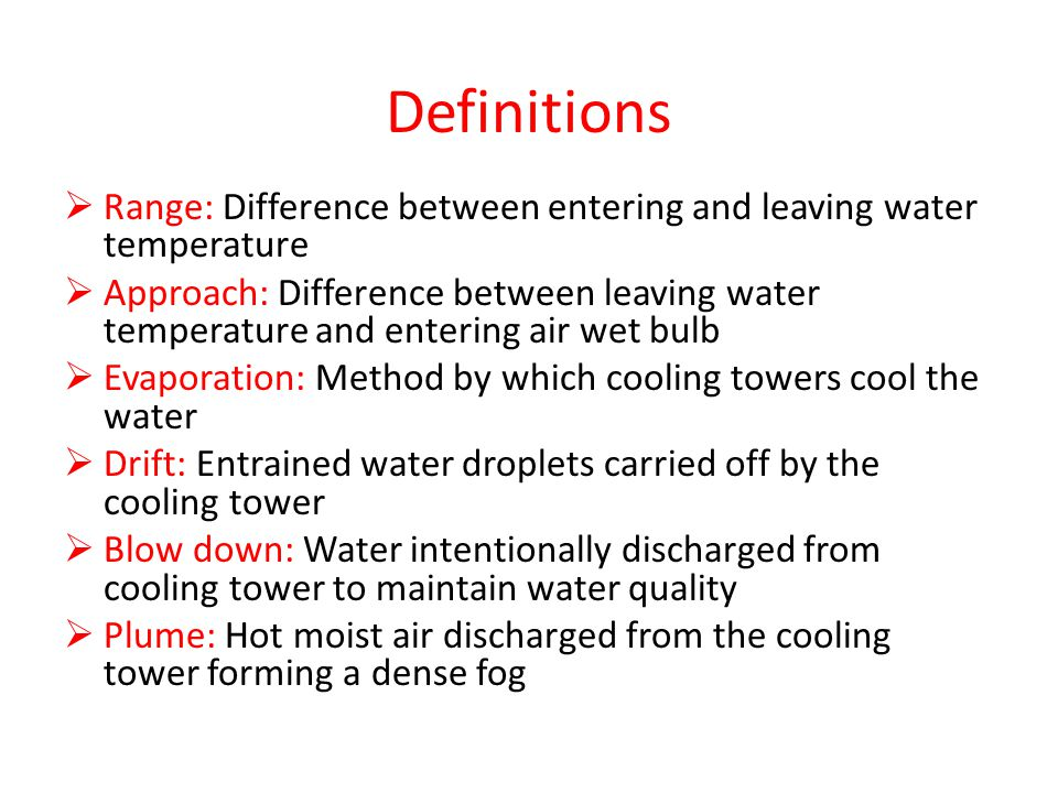 Definitions Range: Difference between entering and leaving water temperature.