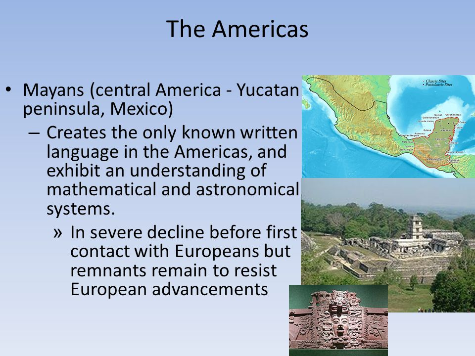 The Americas Mayans (central America - Yucatan peninsula, Mexico)