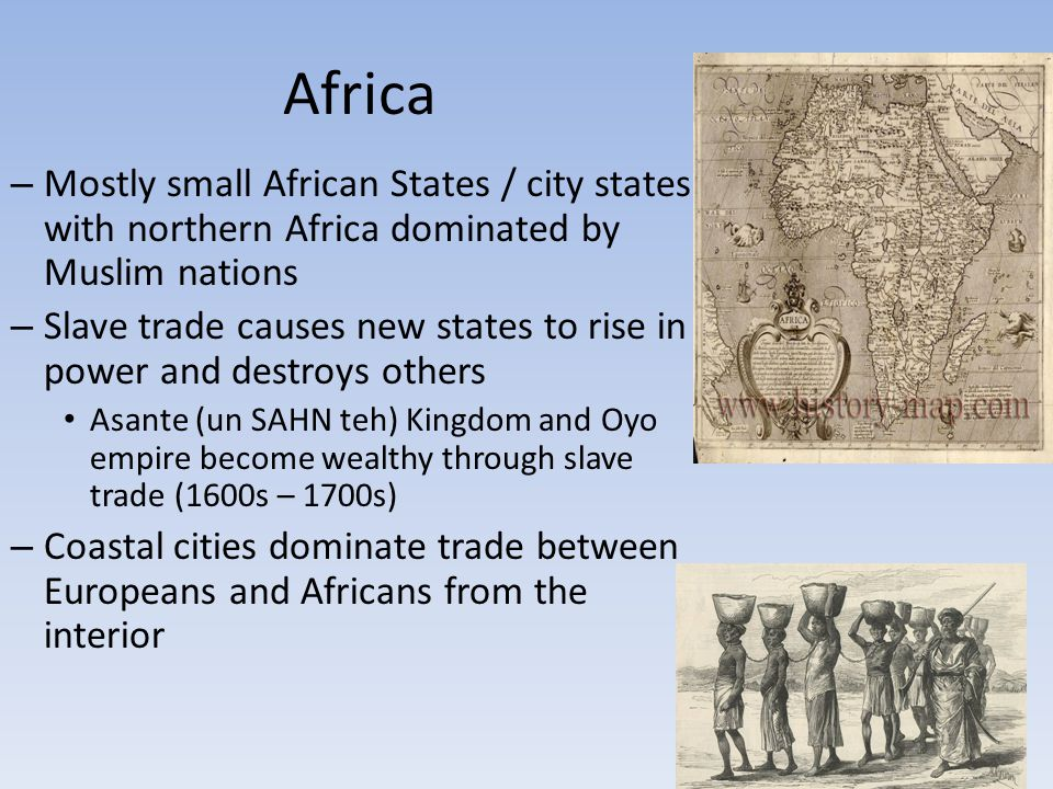 Africa Mostly small African States / city states with northern Africa dominated by Muslim nations.