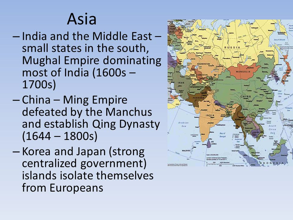 Asia India and the Middle East – small states in the south, Mughal Empire dominating most of India (1600s – 1700s)
