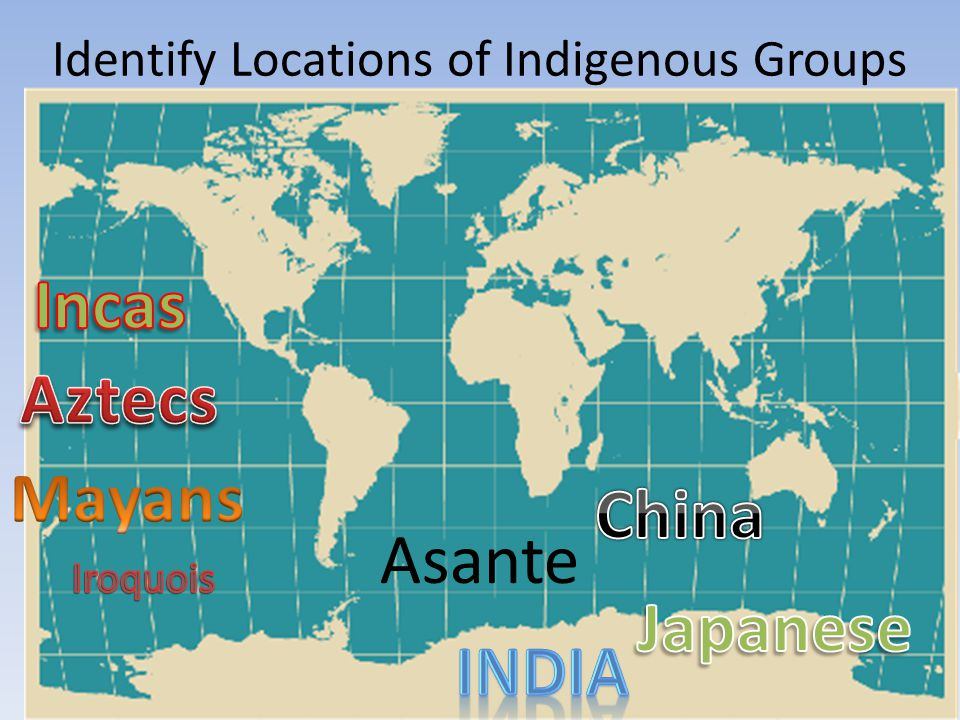 Identify Locations of Indigenous Groups