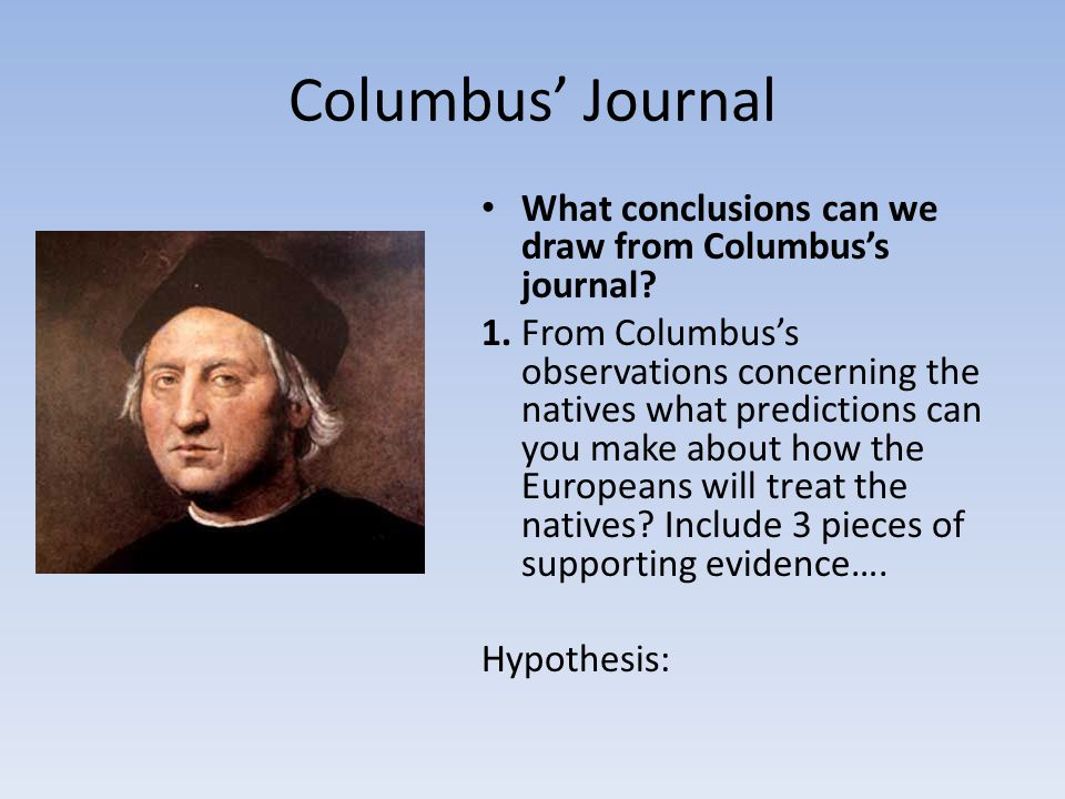 Columbus' Journal What conclusions can we draw from Columbus's journal