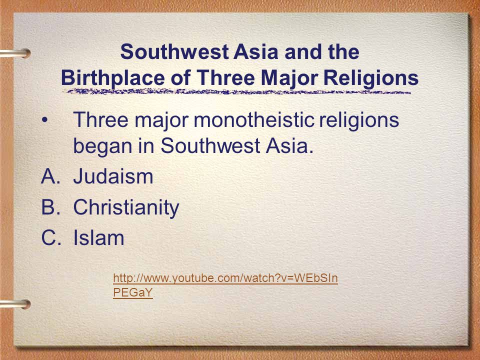 Southwest Asia and the Birthplace of Three Major Religions