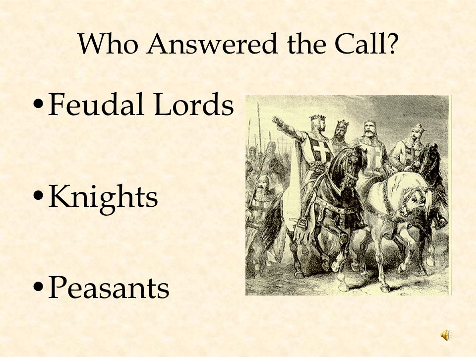 Who Answered the Call Feudal Lords Knights Peasants