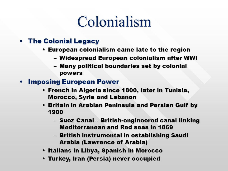 Colonialism The Colonial Legacy Imposing European Power