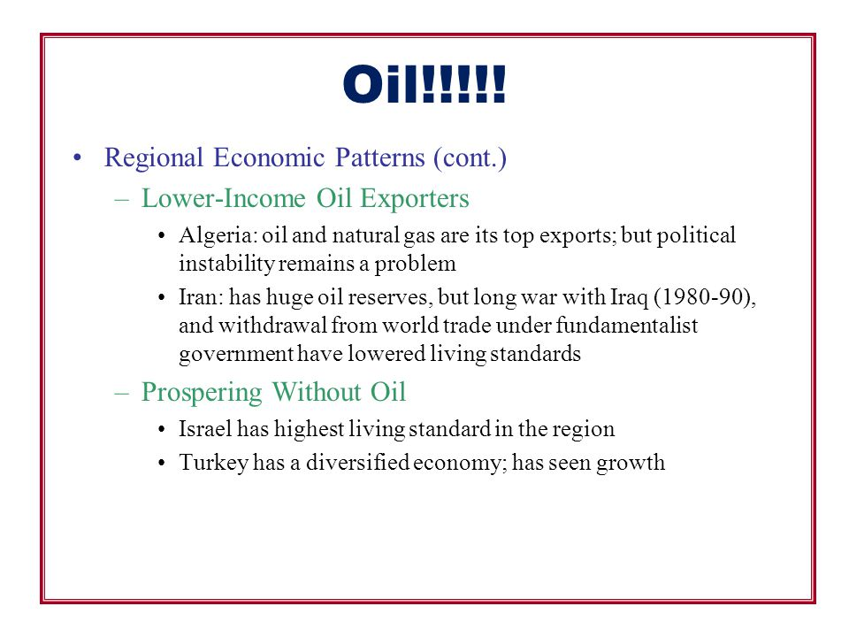 Oil!!!!! Regional Economic Patterns (cont.) Lower-Income Oil Exporters
