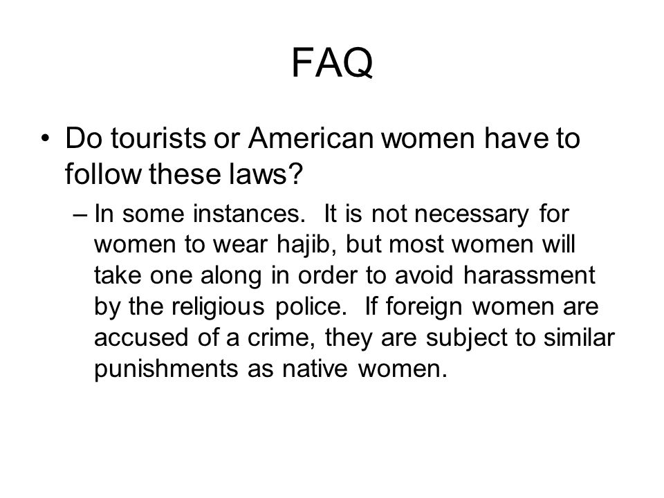 FAQ Do tourists or American women have to follow these laws
