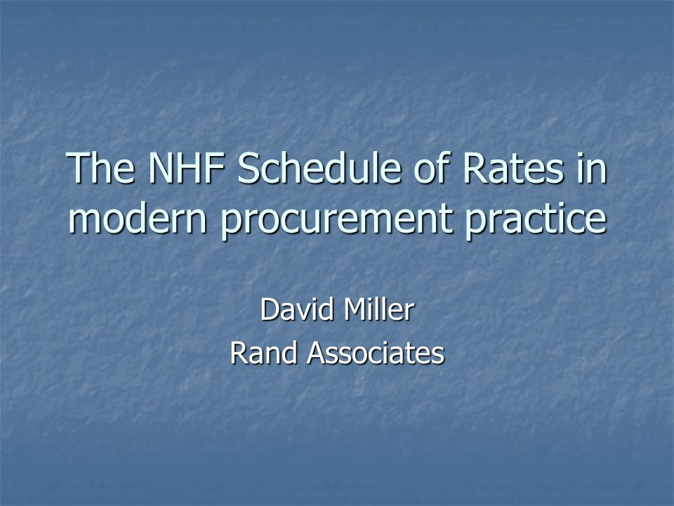 The NHF Schedule of Rates in modern procurement practice