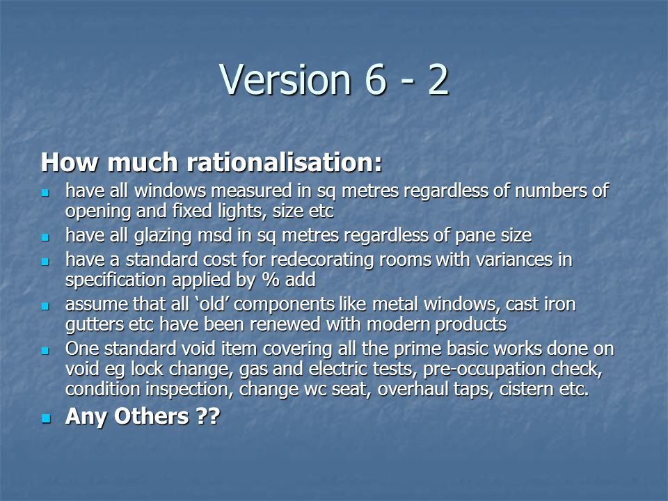 Version 6 - 2 How much rationalisation: Any Others