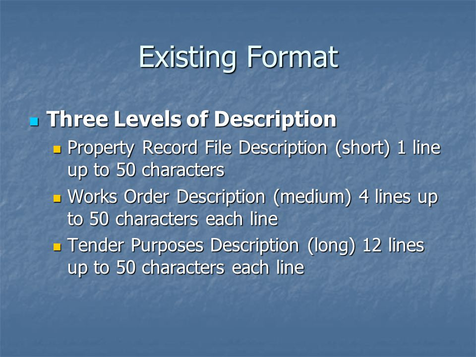 Existing Format Three Levels of Description