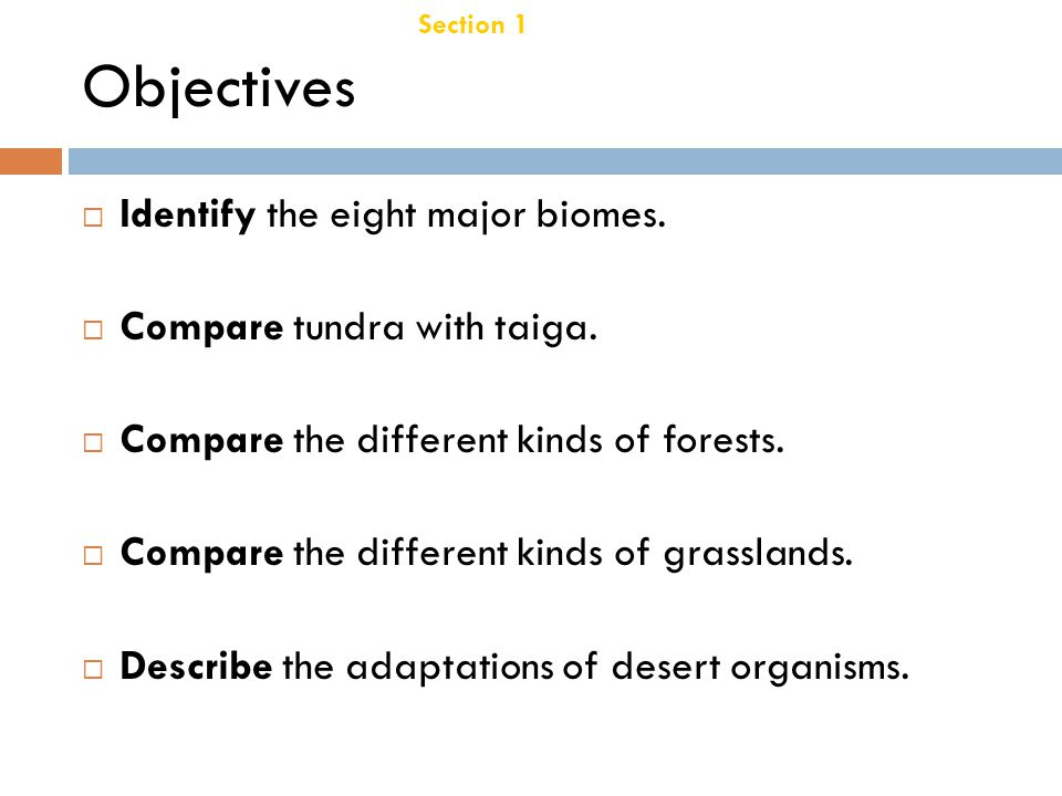 Objectives Identify the eight major biomes. Compare tundra with taiga.