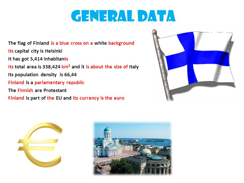 General data The flag of Finland is a blue cross on a white background