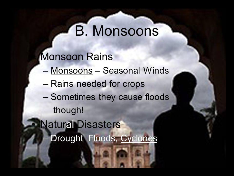 B. Monsoons Monsoon Rains Natural Disasters Monsoons – Seasonal Winds