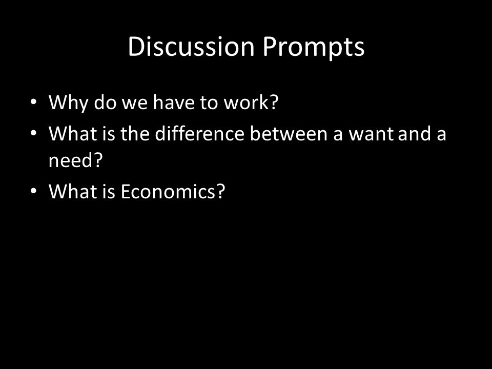Discussion Prompts Why do we have to work