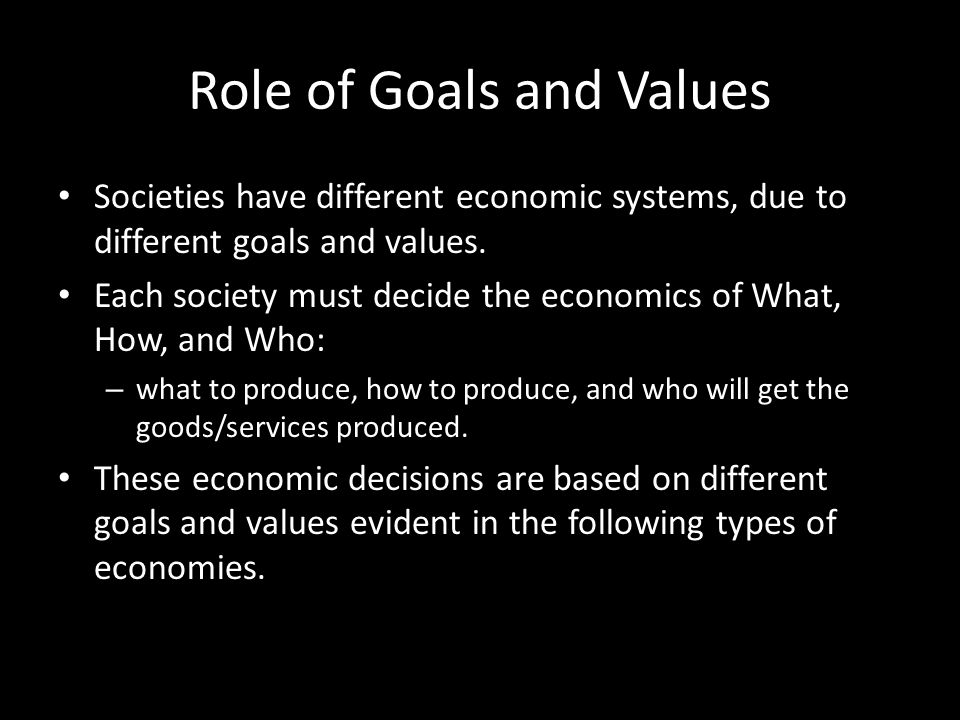 Role of Goals and Values