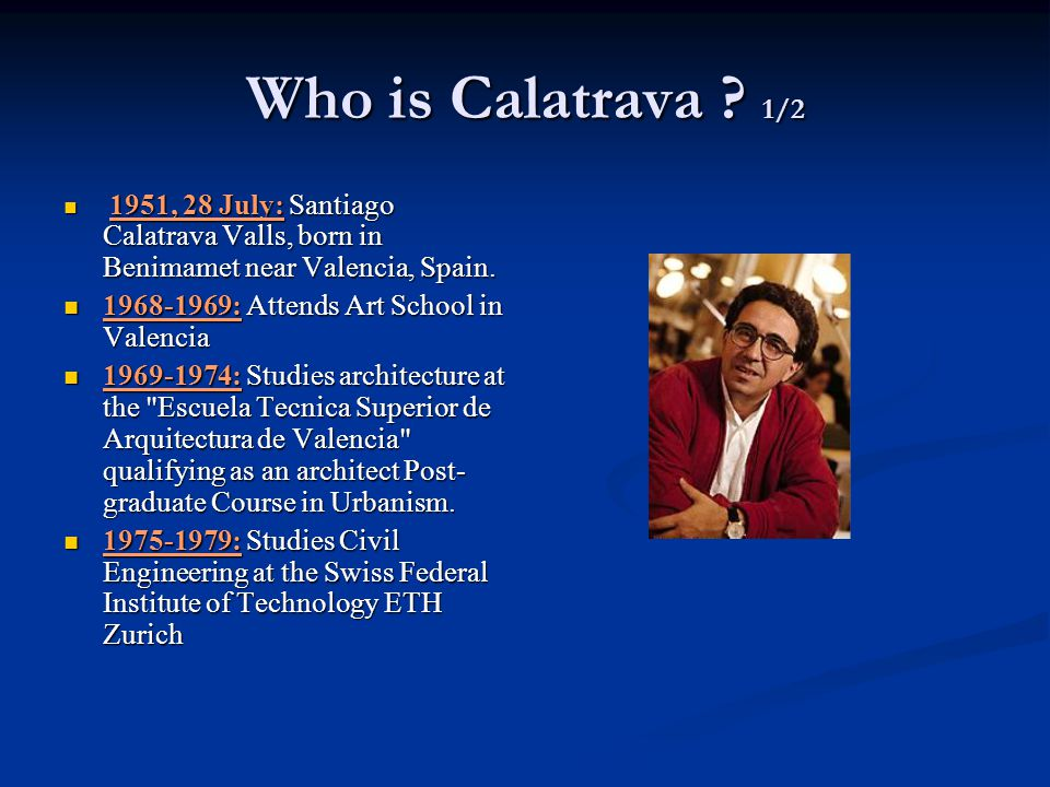 Who is Calatrava 1/2 1968-1969: Attends Art School in Valencia