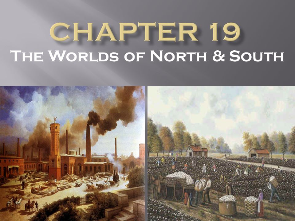 The Worlds of North & South