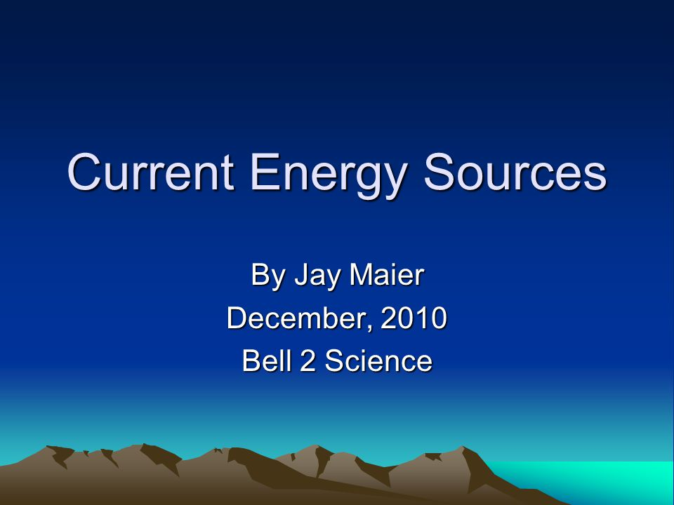 Current Energy Sources