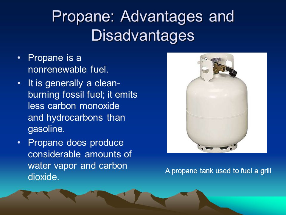 Propane: Advantages and Disadvantages