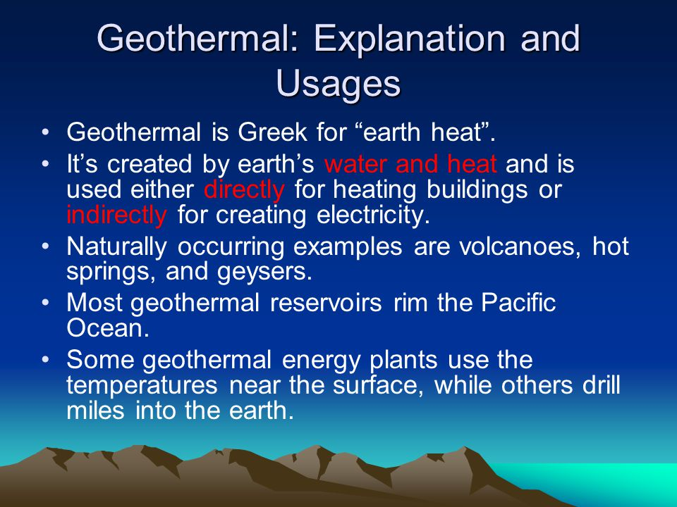 Geothermal: Explanation and Usages