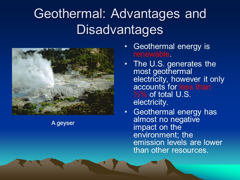 Geothermal: Advantages and Disadvantages