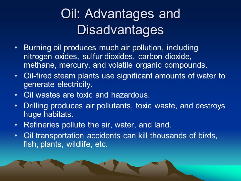 Oil: Advantages and Disadvantages