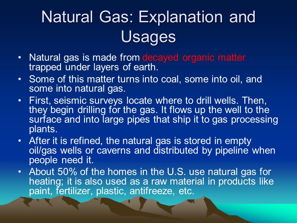 Natural Gas: Explanation and Usages