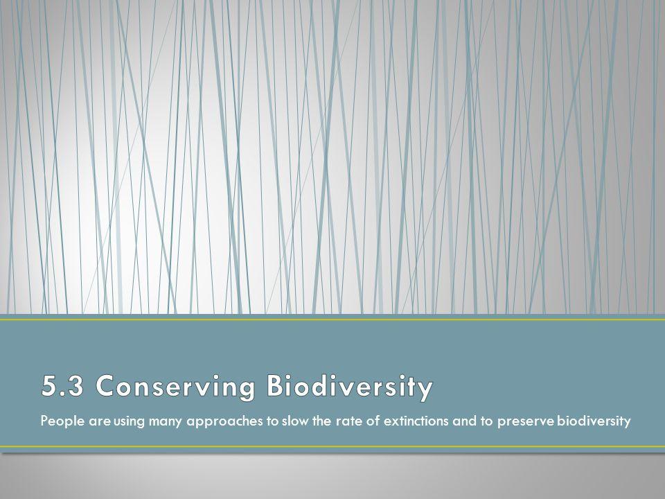 5.3 Conserving Biodiversity