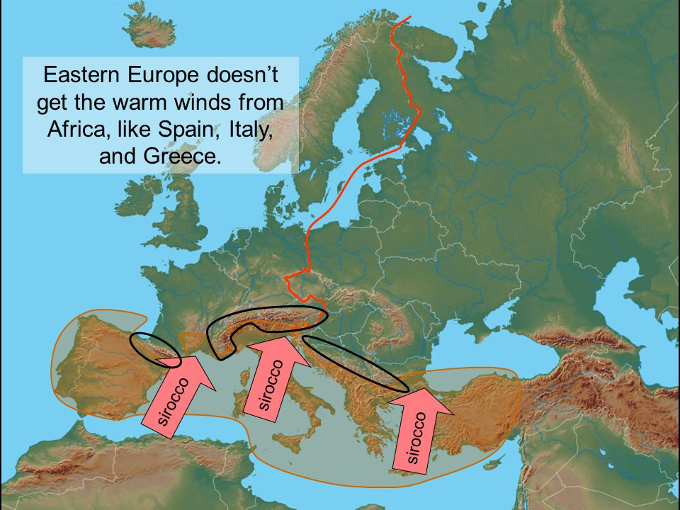 Eastern Europe doesn't get the warm winds from Africa, like Spain, Italy, and Greece.