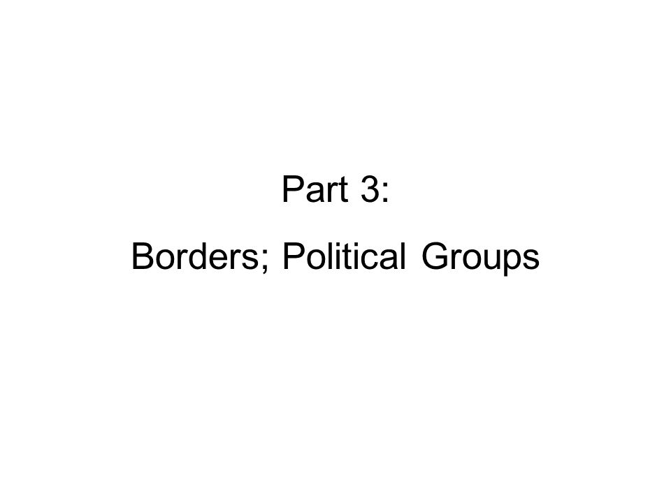 Borders; Political Groups