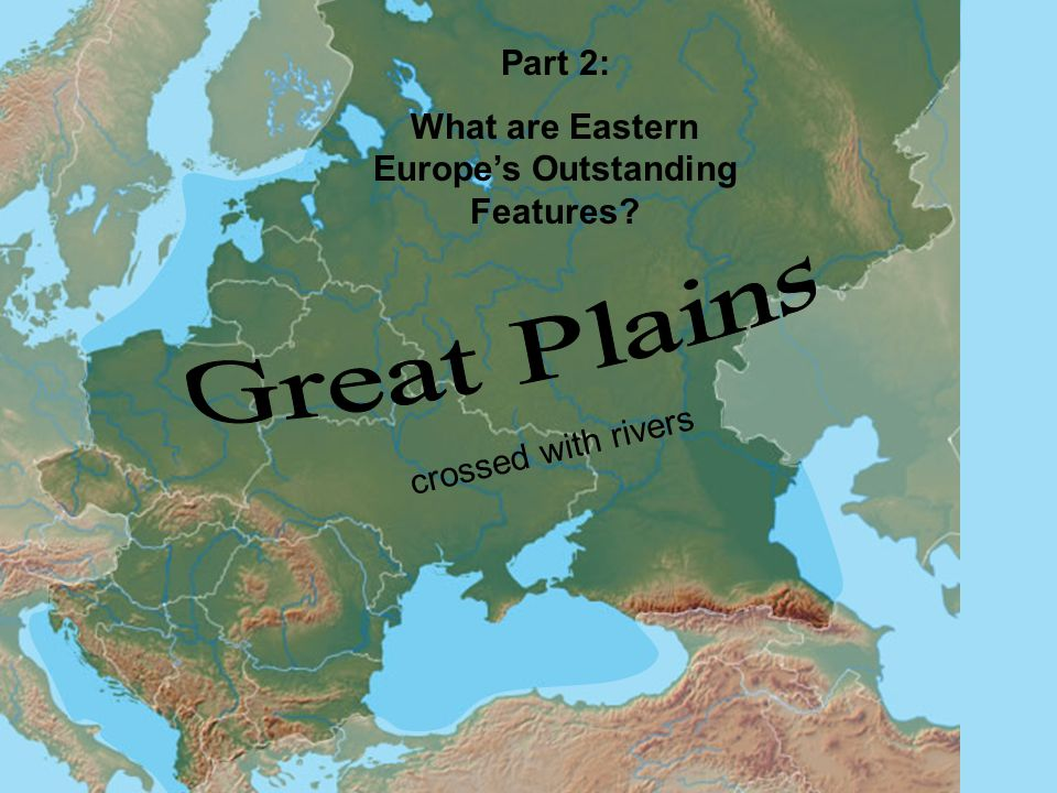 What are Eastern Europe's Outstanding Features