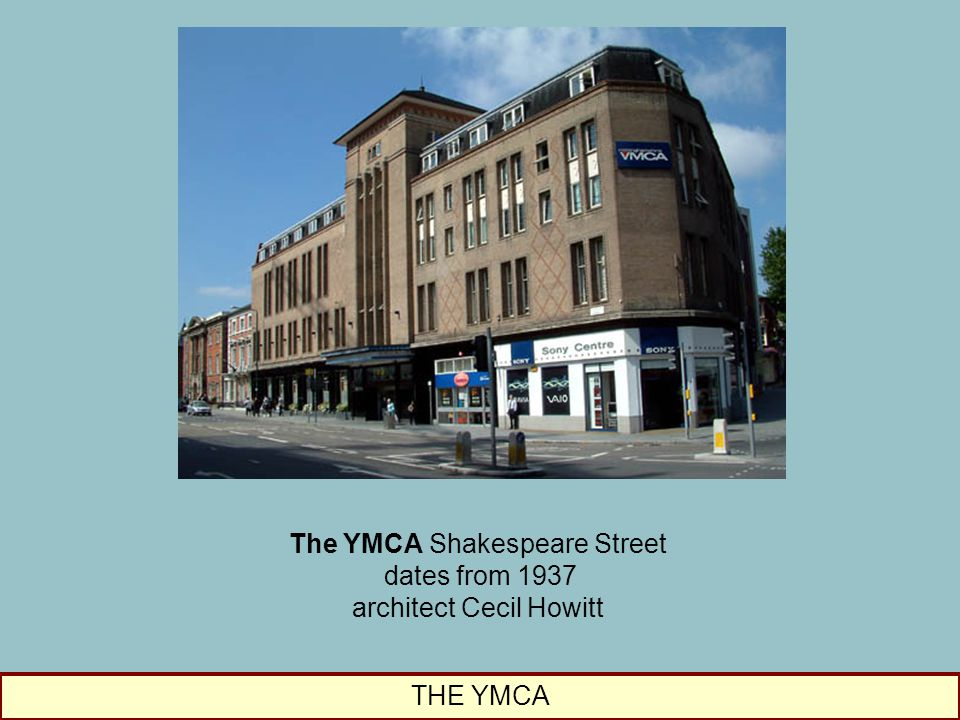 The YMCA Shakespeare Street dates from 1937 architect Cecil Howitt