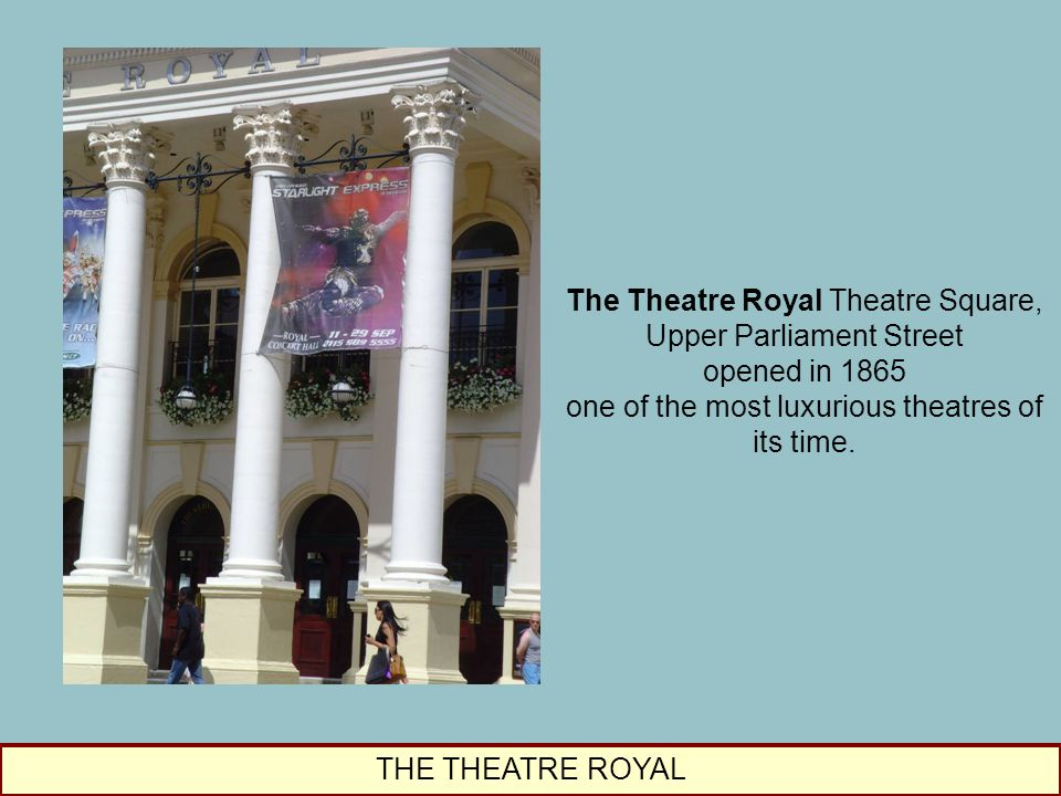 The Theatre Royal Theatre Square, Upper Parliament Street