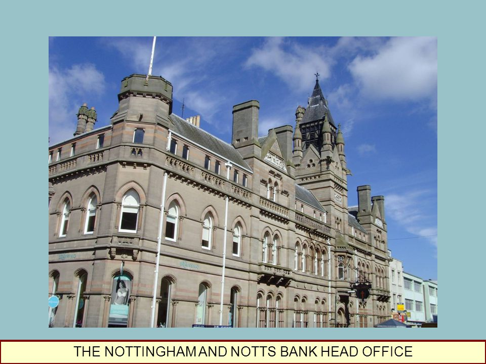THE NOTTINGHAM AND NOTTS BANK HEAD OFFICE