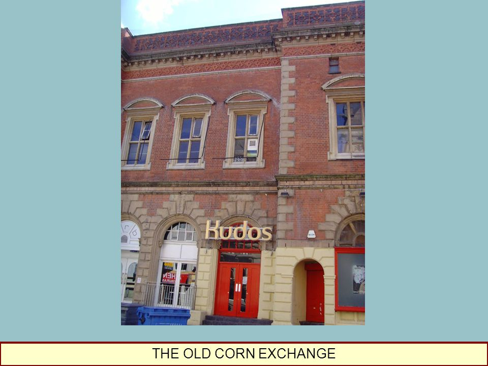 THE OLD CORN EXCHANGE