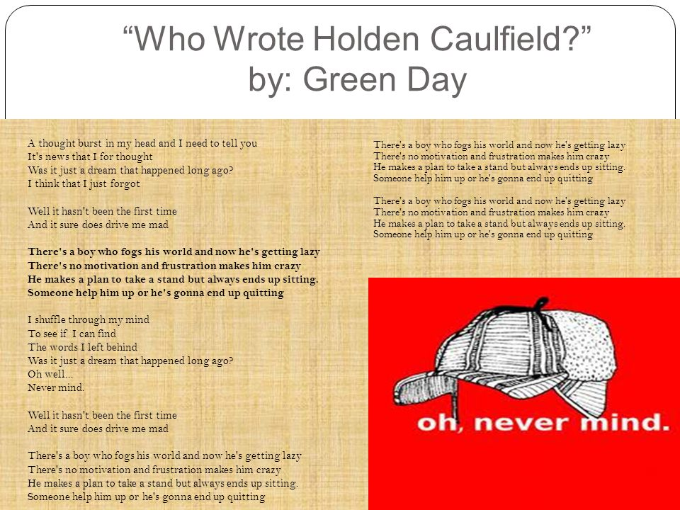 Who Wrote Holden Caulfield by: Green Day