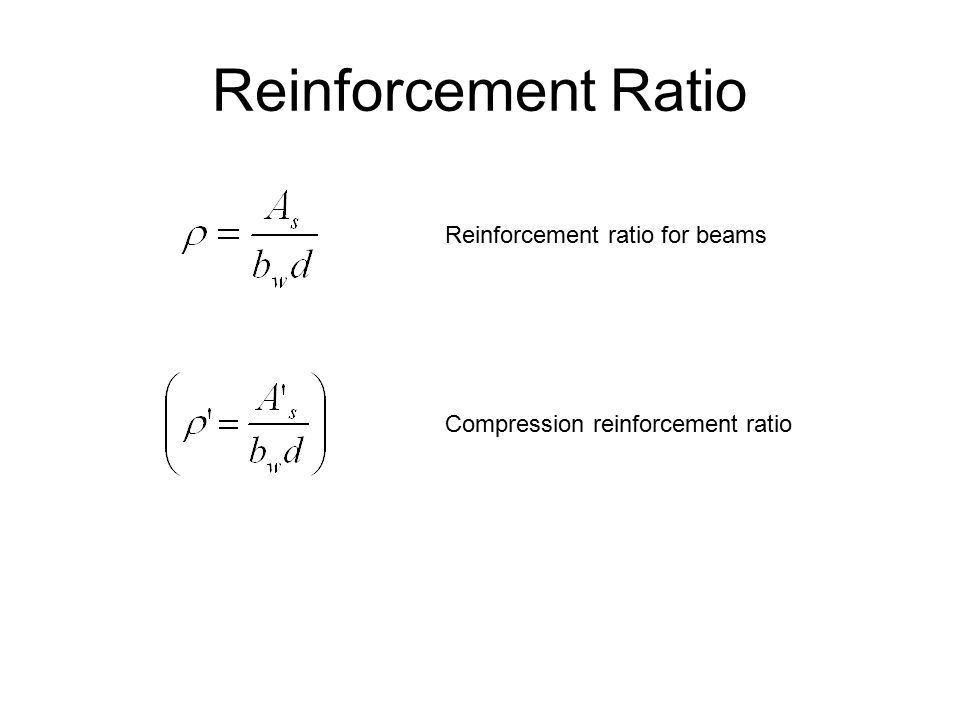 Reinforcement Ratio Reinforcement ratio for beams