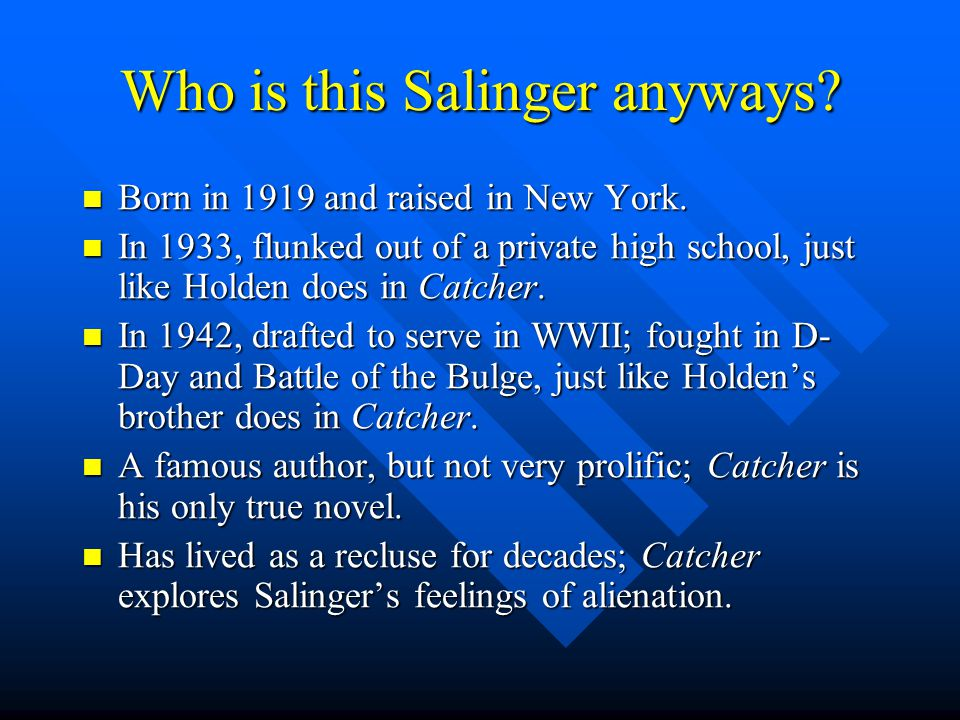 Who is this Salinger anyways