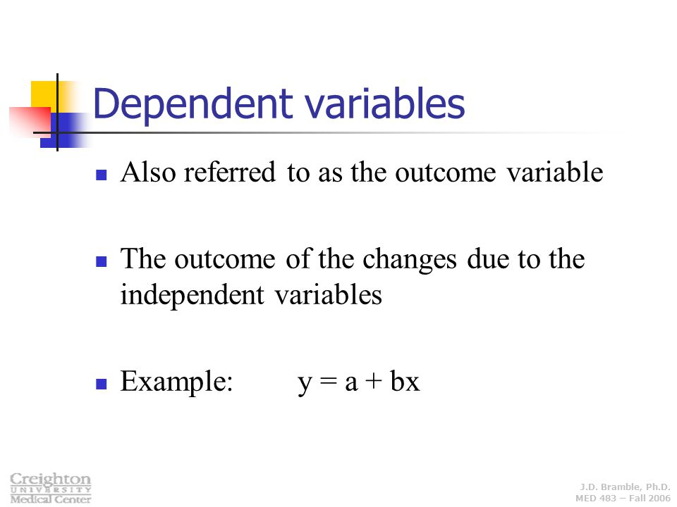 Dependent variables Also referred to as the outcome variable
