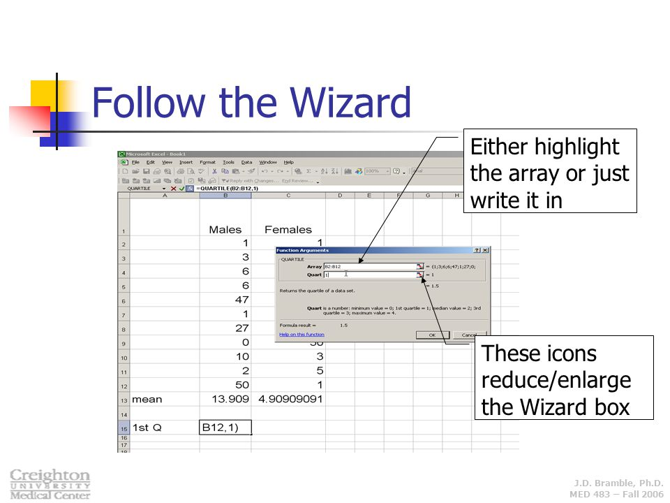 Follow the Wizard Either highlight the array or just write it in
