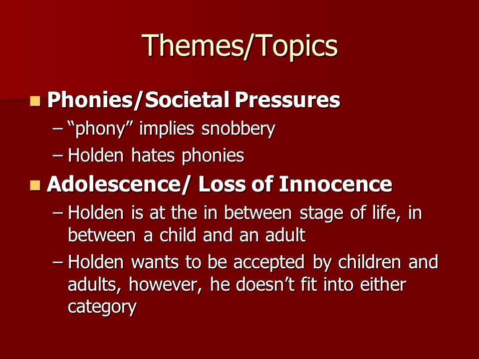 Themes/Topics Phonies/Societal Pressures
