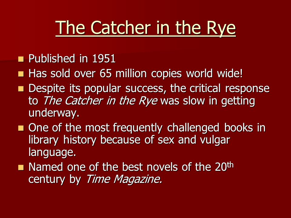 The Catcher in the Rye Published in 1951
