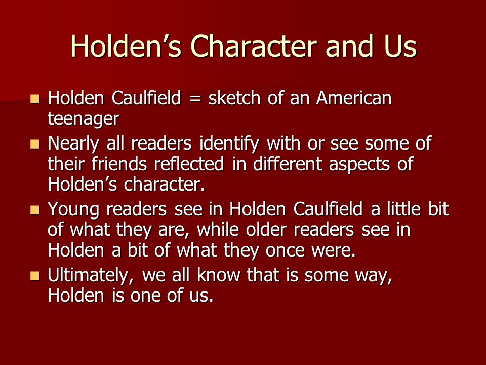 Holden's Character and Us